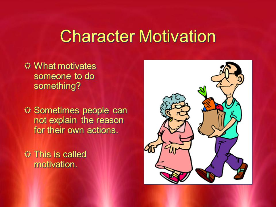 Character Traits And Motivation Ppt Download