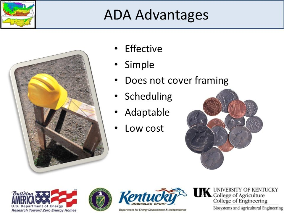 ADA Advantages Effective Simple Does not cover framing Scheduling