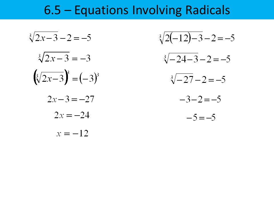6.5 – Equations Involving Radicals