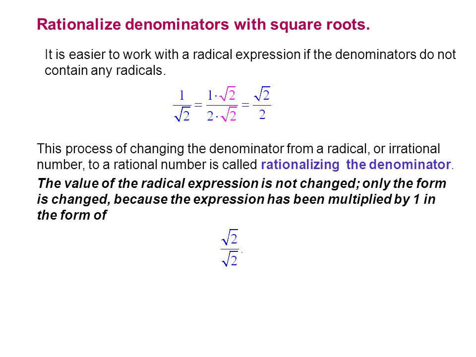 Rationalize denominators with square roots.