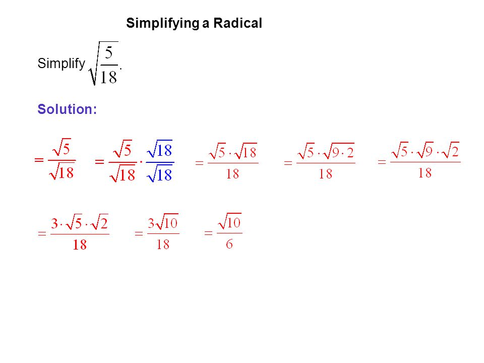 EXAMPLE 2 Simplifying a Radical Simplify Solution: