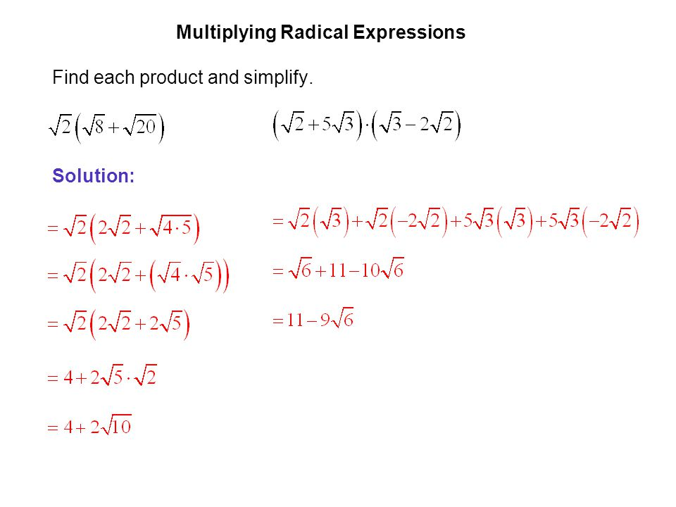 EXAMPLE 1 Multiplying Radical Expressions Find each product and simplify. Solution: