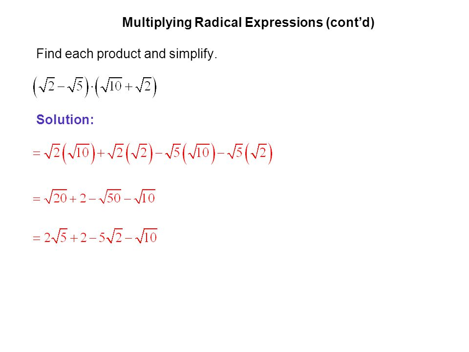 EXAMPLE 1 Multiplying Radical Expressions (cont'd) Find each product and simplify. Solution: