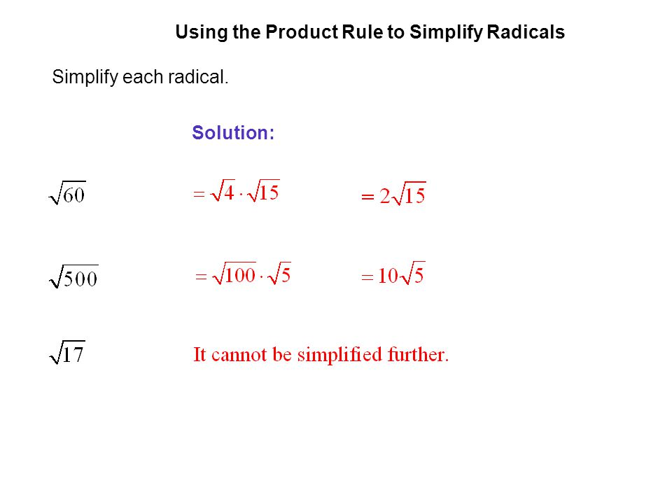 EXAMPLE 2 Using the Product Rule to Simplify Radicals Simplify each radical. Solution: