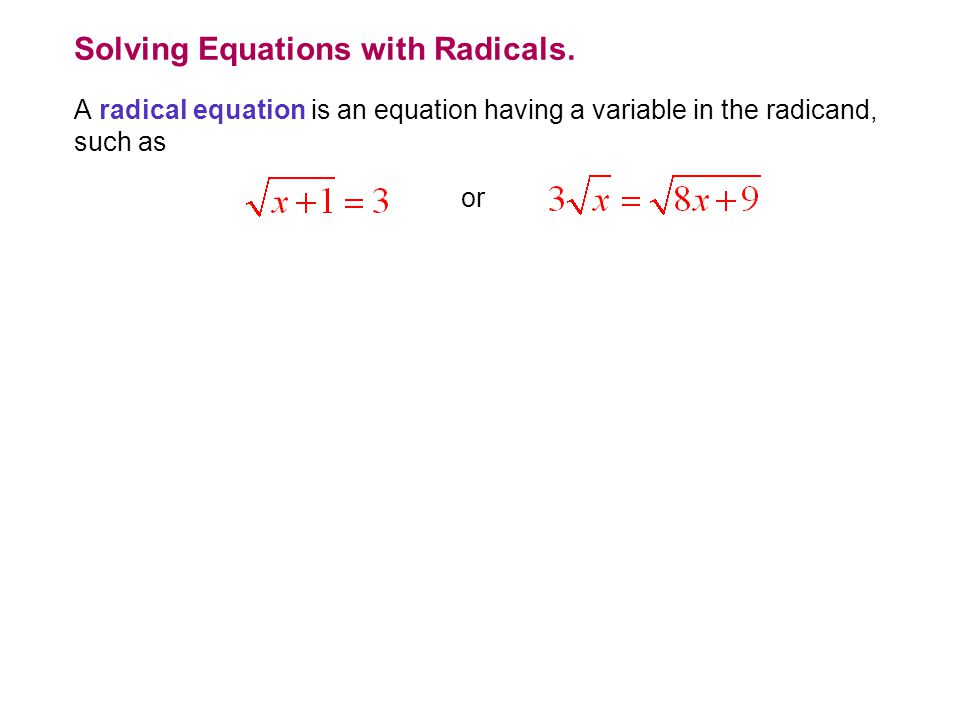 Solving Equations with Radicals.