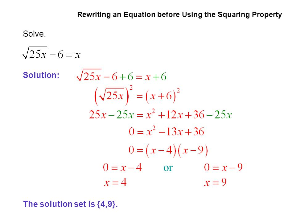 or EXAMPLE 6 Solve. Solution: The solution set is {4,9}.