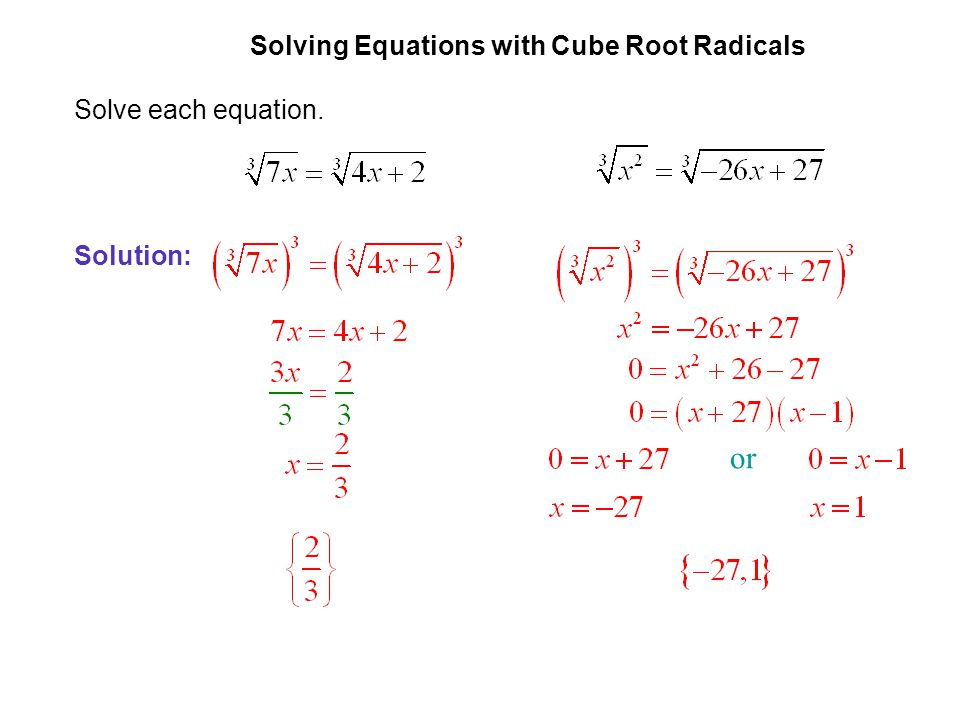 or EXAMPLE 8 Solving Equations with Cube Root Radicals