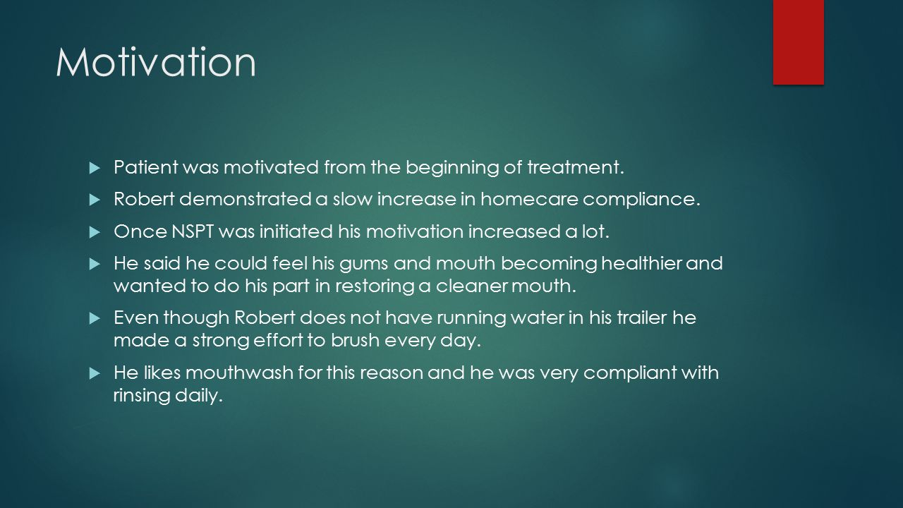Motivation Patient was motivated from the beginning of treatment.