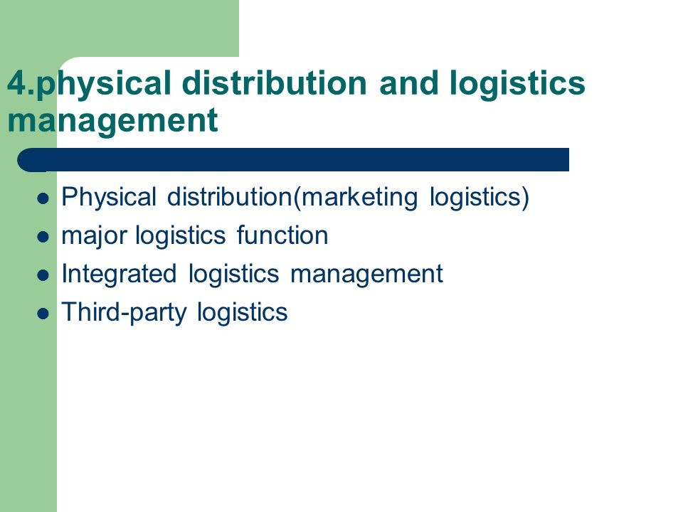 4.physical distribution and logistics management