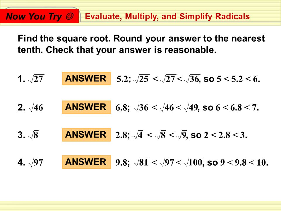 Now You Try  Evaluate, Multiply, and Simplify Radicals.