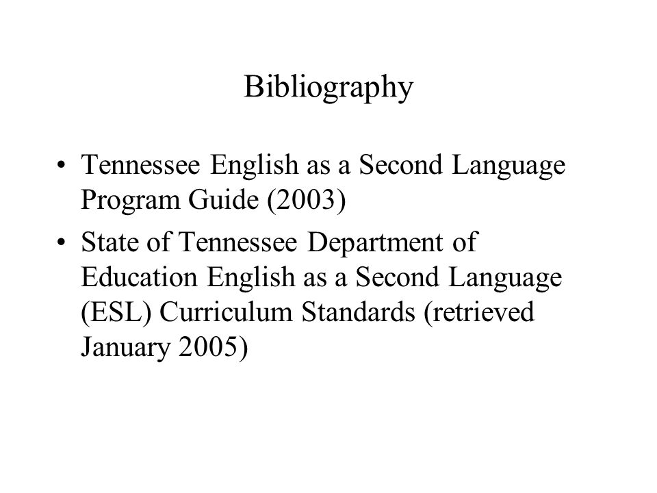 Bibliography Tennessee English as a Second Language Program Guide (2003)