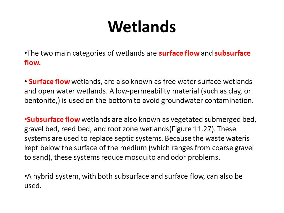 Wetlands The two main categories of wetlands are surface flow and subsurface flow.