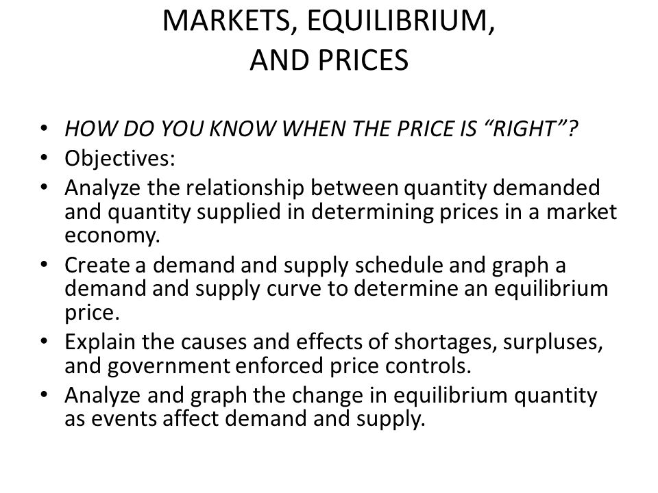 MARKETS, EQUILIBRIUM, AND PRICES