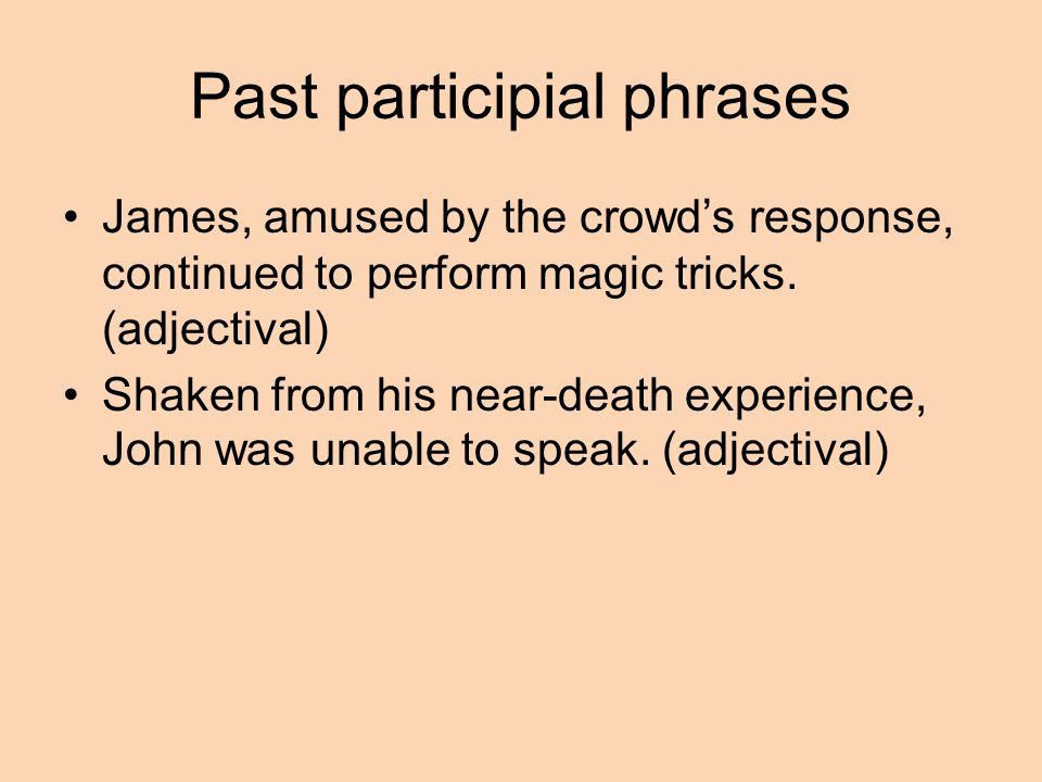 Past participial phrases