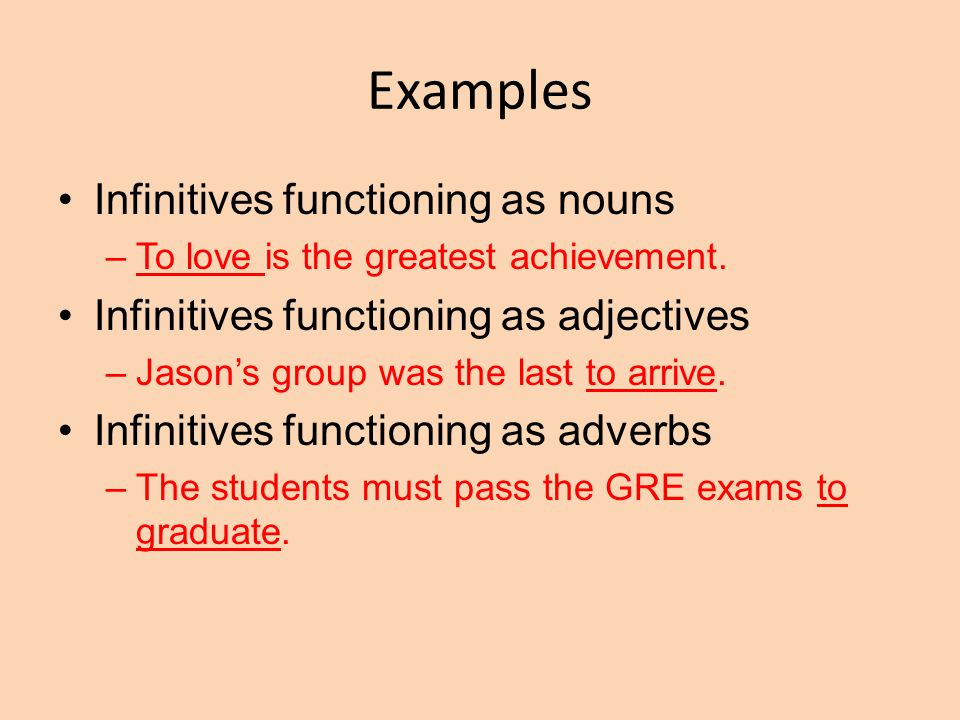 Examples Infinitives functioning as nouns