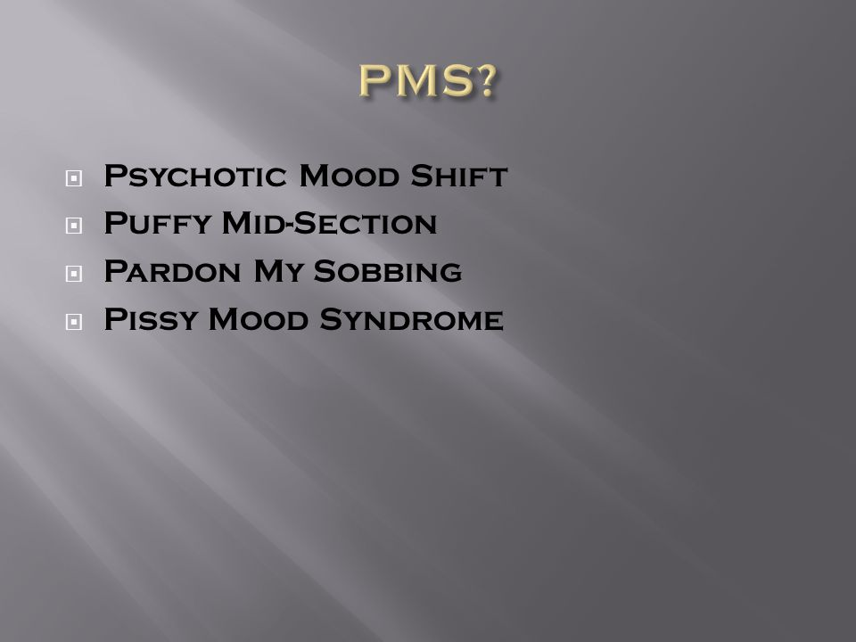 pissy mood syndrome