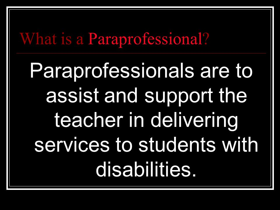 When Is Use Of Paraprofessionals >> Effective Use Of Paraprofessionals Ppt Video Online Download