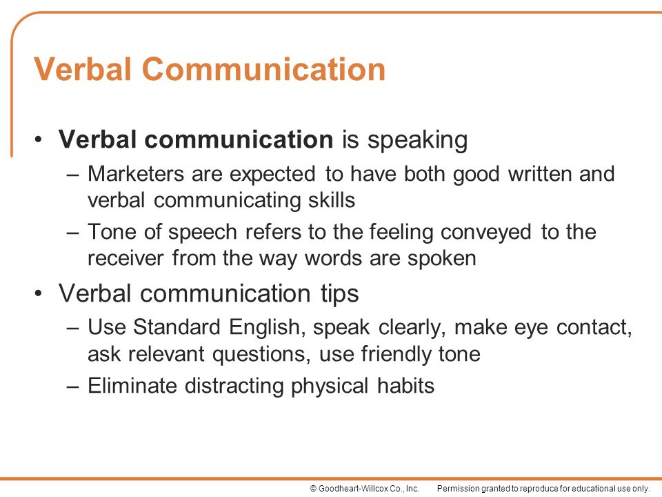 Verbal Communication Verbal communication is speaking