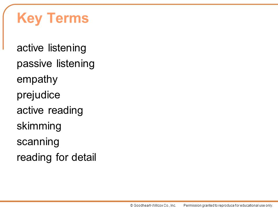 Key Terms active listening passive listening empathy prejudice active reading skimming scanning reading for detail