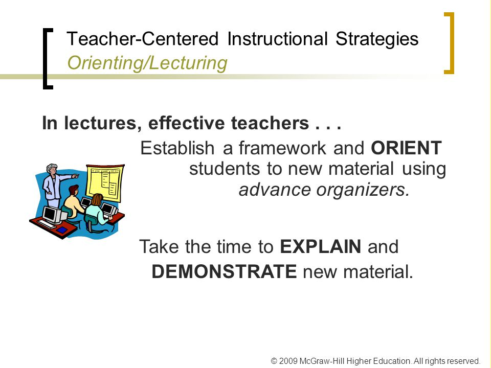 Teacher-Centered Instructional Strategies Orienting/Lecturing