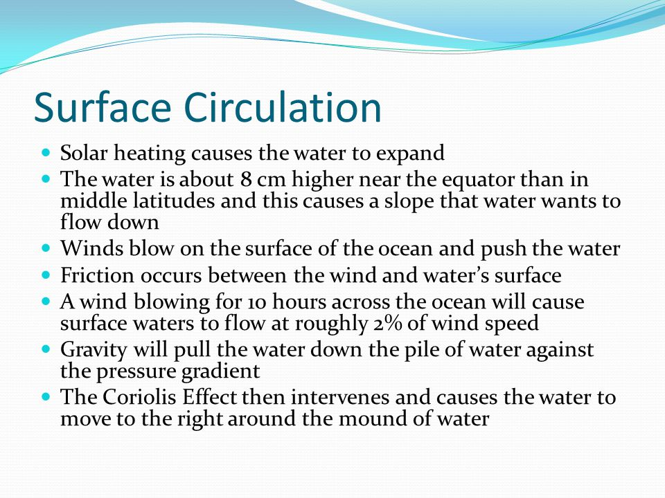Surface Circulation Solar heating causes the water to expand