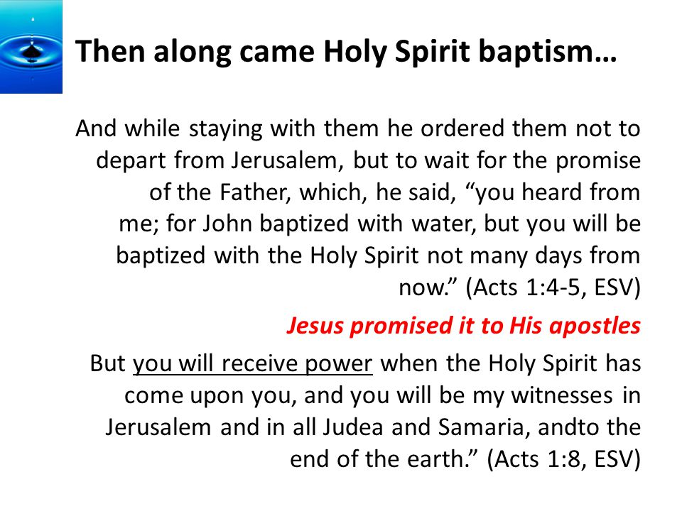 Then along came Holy Spirit baptism…