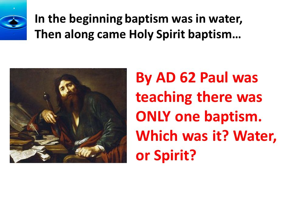 In the beginning baptism was in water, Then along came Holy Spirit baptism…