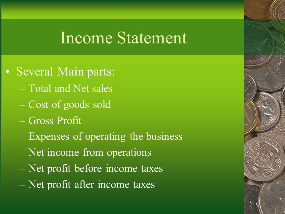 Income Statement Several Main parts: Total and Net sales