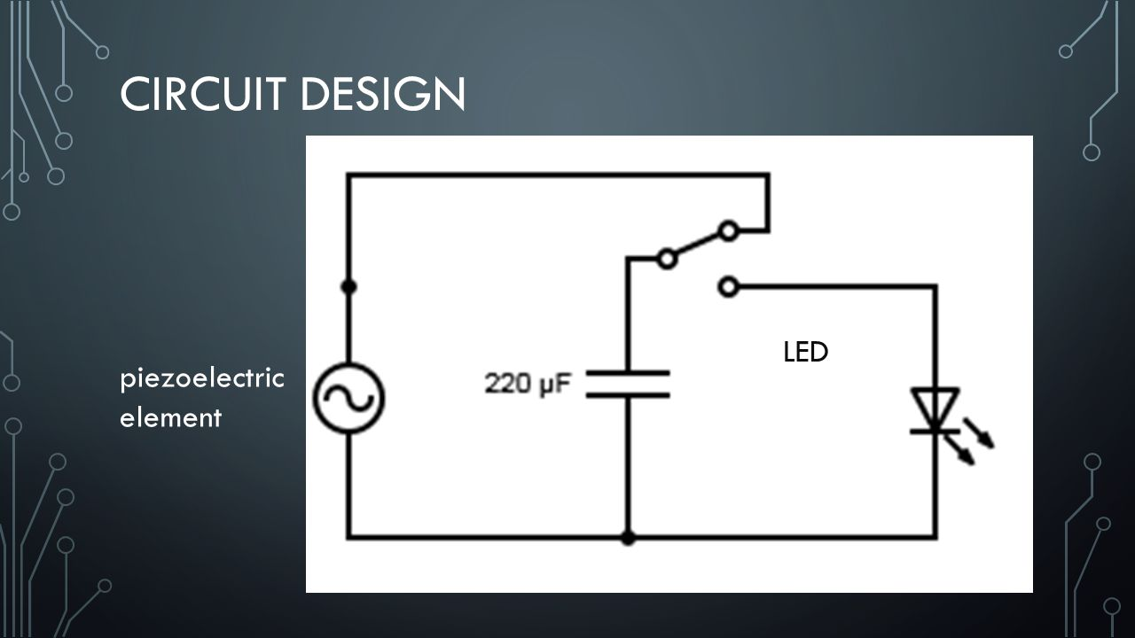How To Build A Piezoelectric Generator Ppt Video Online Download Ac Voltage Wiring Diagram 2 Circuit Design Led Element Shows An