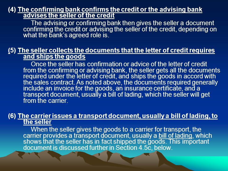 (4) The confirming bank confirms the credit or the advising bank advises the seller of the credit