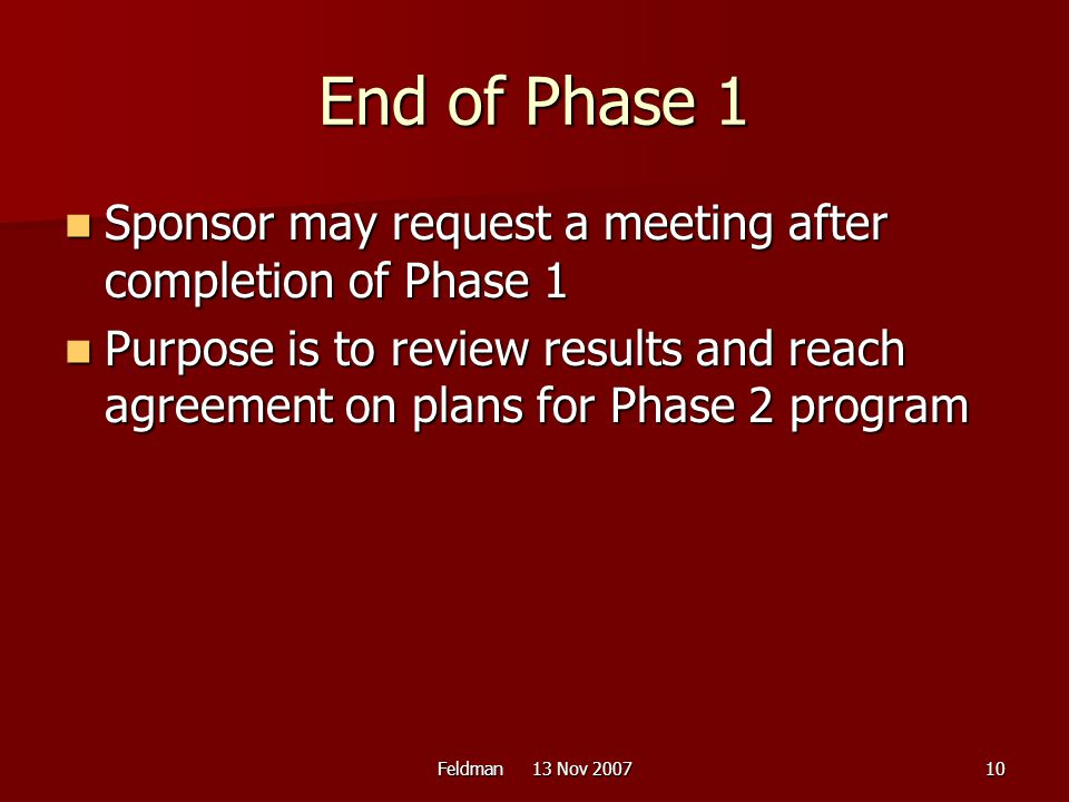 End of Phase 1 Sponsor may request a meeting after completion of Phase 1.