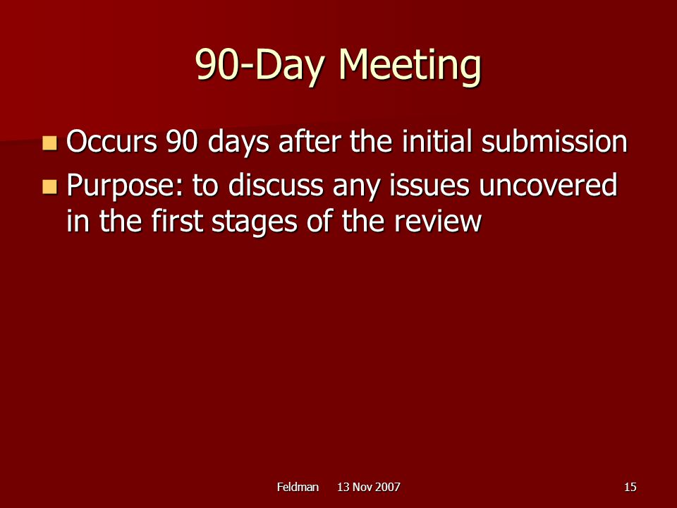 90-Day Meeting Occurs 90 days after the initial submission