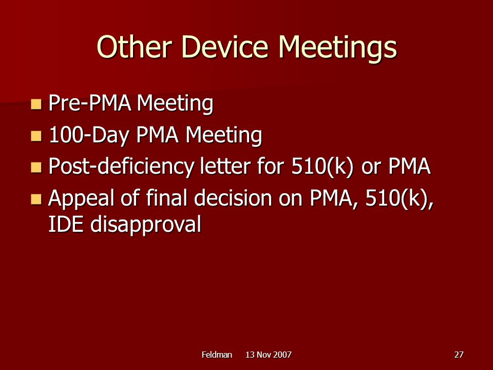 Other Device Meetings Pre-PMA Meeting 100-Day PMA Meeting
