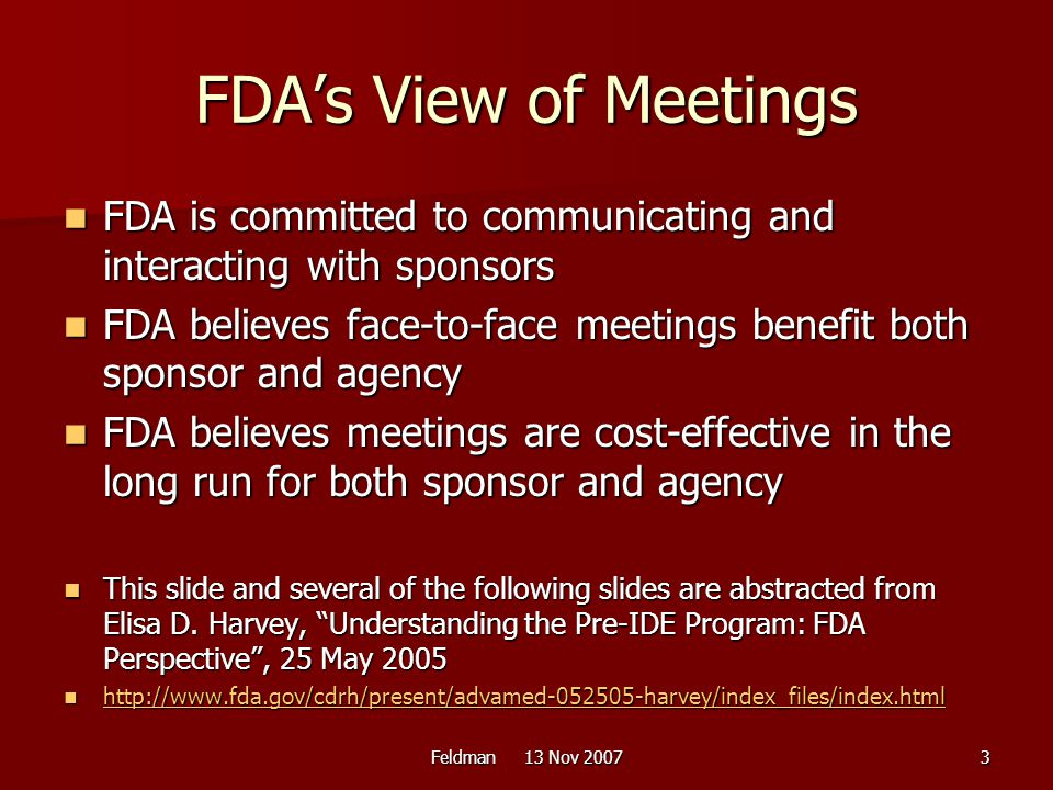 FDA's View of Meetings FDA is committed to communicating and interacting with sponsors.
