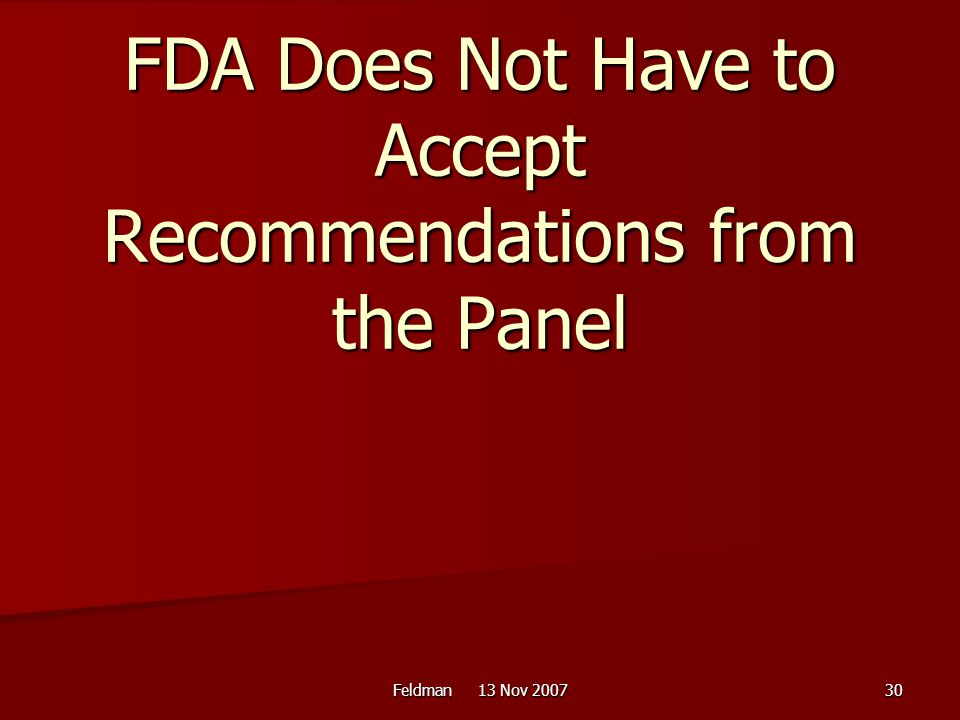 FDA Does Not Have to Accept Recommendations from the Panel