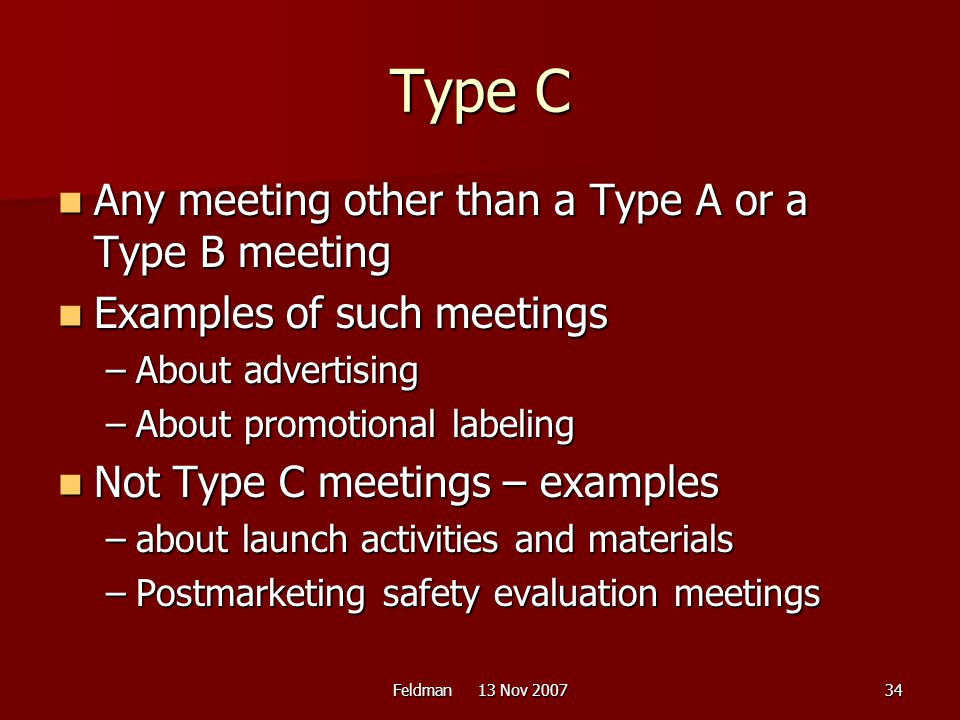 Type C Any meeting other than a Type A or a Type B meeting