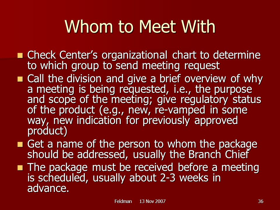 Whom to Meet With Check Center's organizational chart to determine to which group to send meeting request.