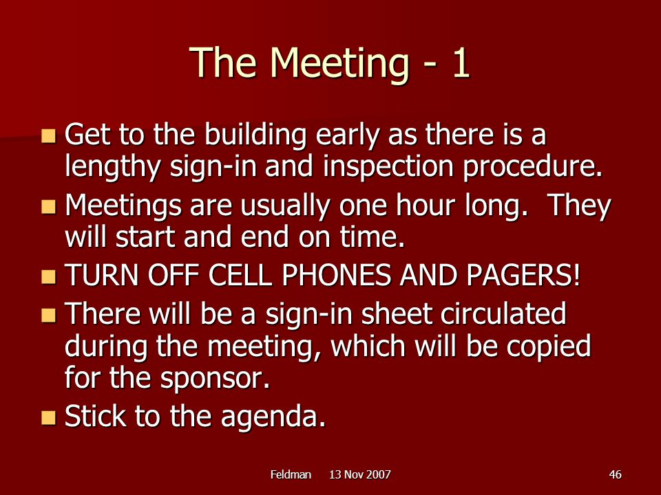 The Meeting - 1 Get to the building early as there is a lengthy sign-in and inspection procedure.