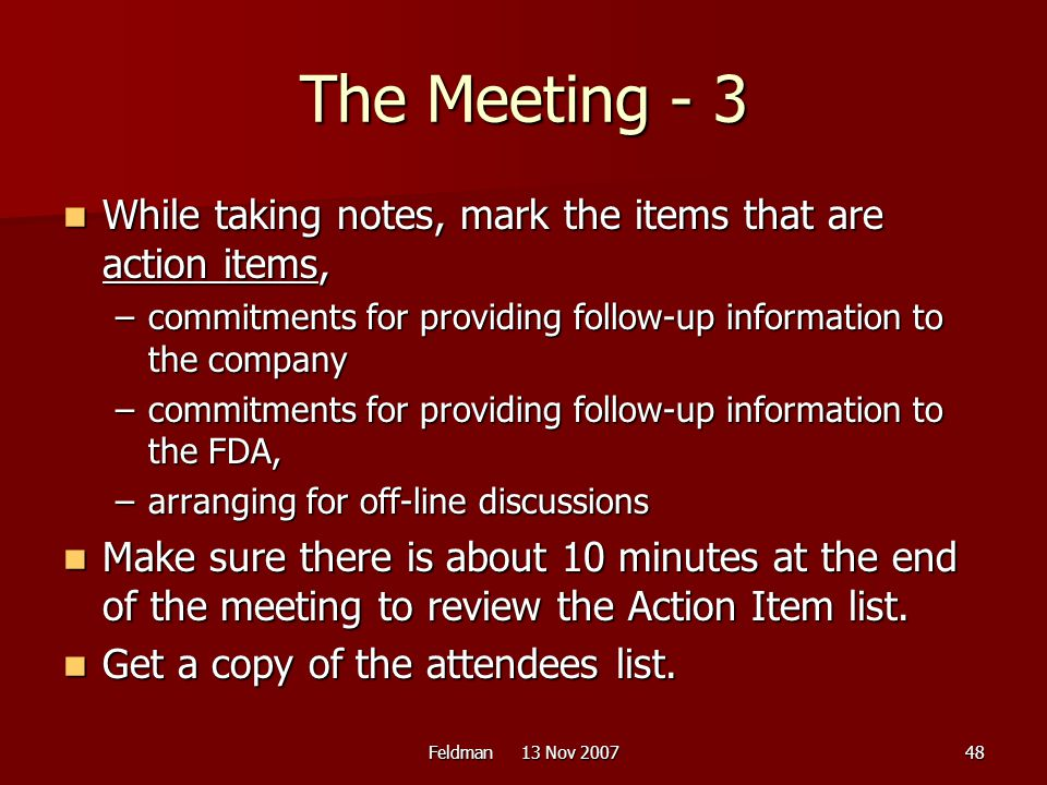 The Meeting - 3 While taking notes, mark the items that are action items, commitments for providing follow-up information to the company.