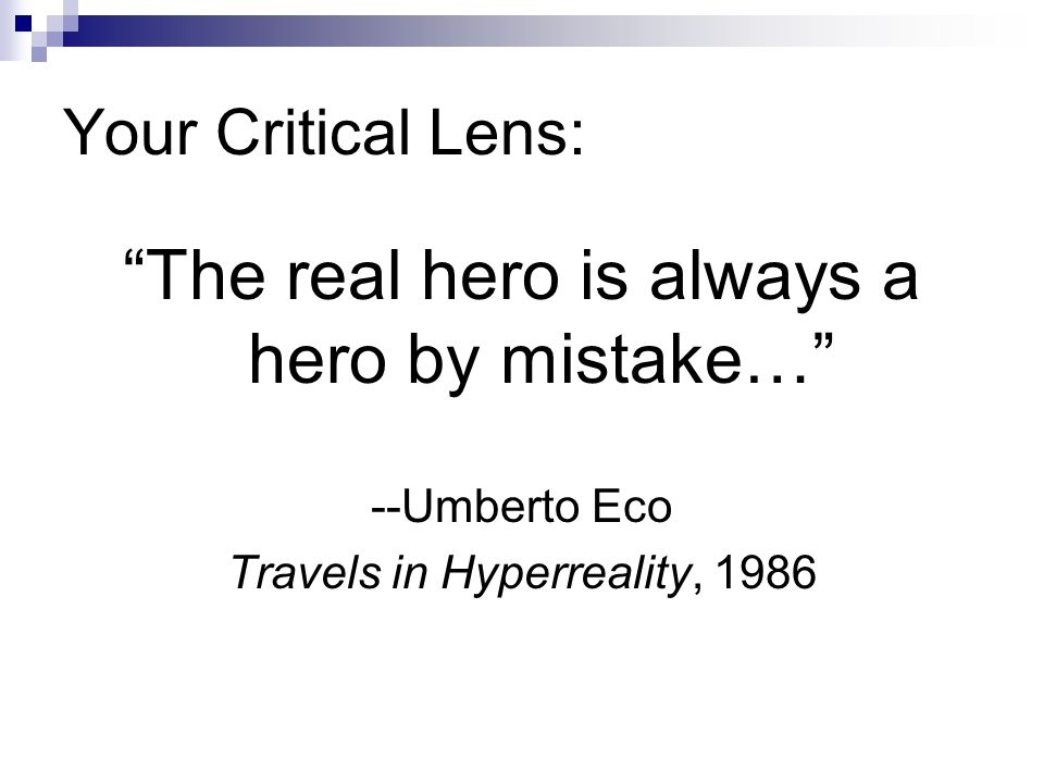 The real hero is always a hero by mistake…