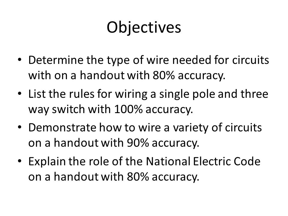 objectives determine the type of wire needed for circuits with on a handout  with 80%