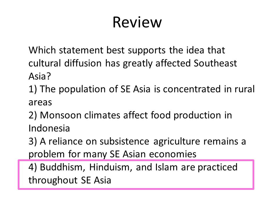 Review Which statement best supports the idea that cultural diffusion has greatly affected Southeast Asia