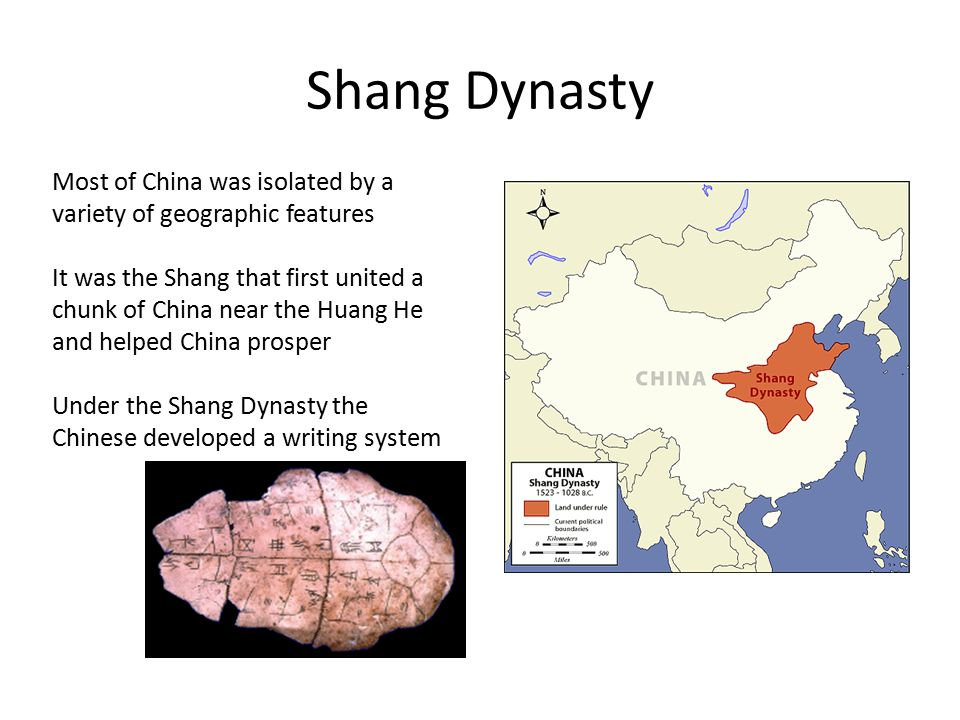 Shang Dynasty Most of China was isolated by a variety of geographic features.