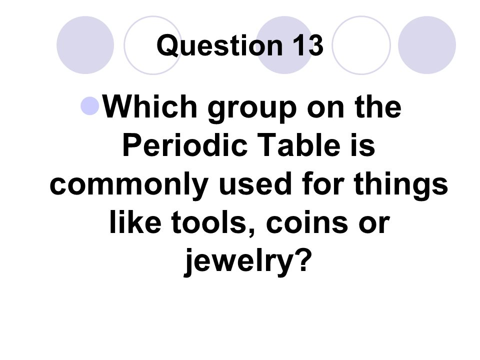 Periodic table of elements ppt video online download 65 question 13 which group on the periodic table urtaz Images
