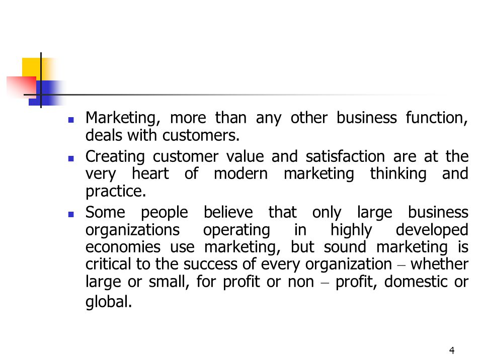 Marketing, more than any other business function, deals with customers.