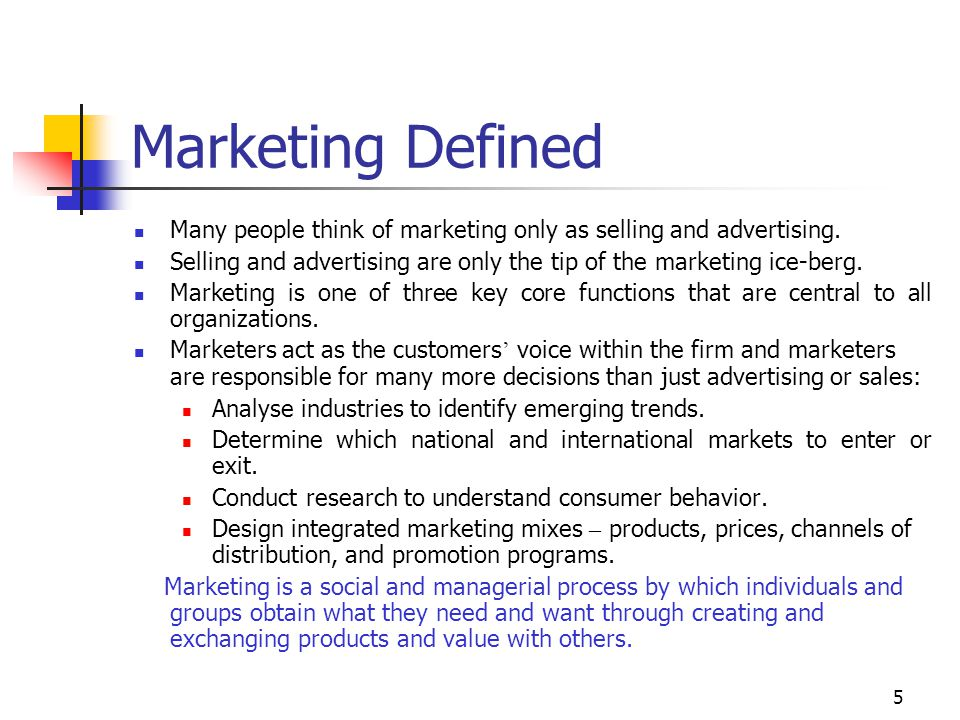 Marketing Defined Many people think of marketing only as selling and advertising.