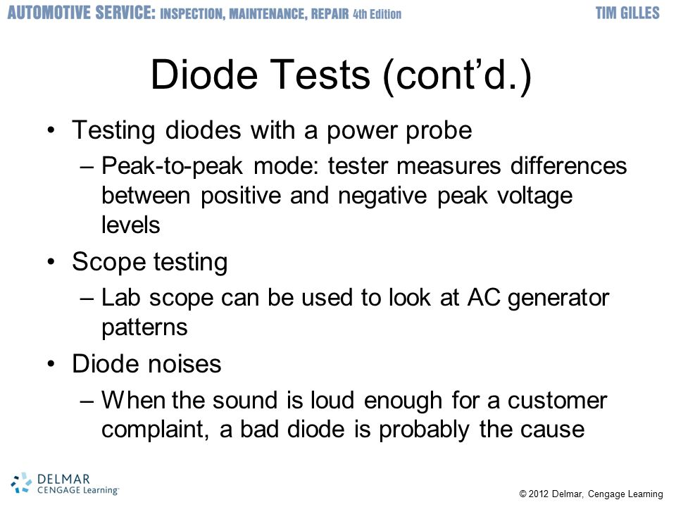 Diode Tests (cont'd.) Testing diodes with a power probe Scope testing