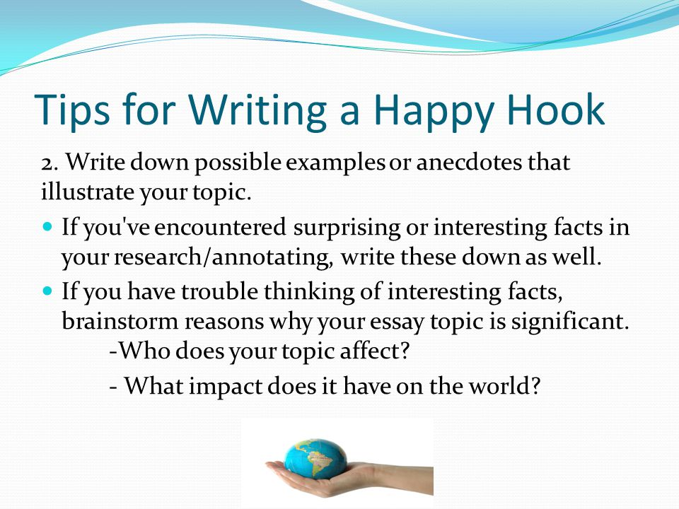 Example Of Proposal Essay Tips For Writing A Happy Hook Synthesis Essays also Proposal Argument Essay Examples How To Develop A Hook For Essay Writing  Ppt Video Online Download How Do I Write A Thesis Statement For An Essay