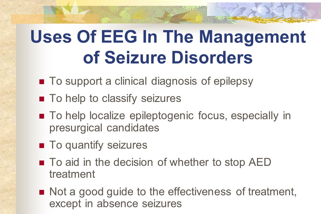 Uses Of EEG In The Management of Seizure Disorders