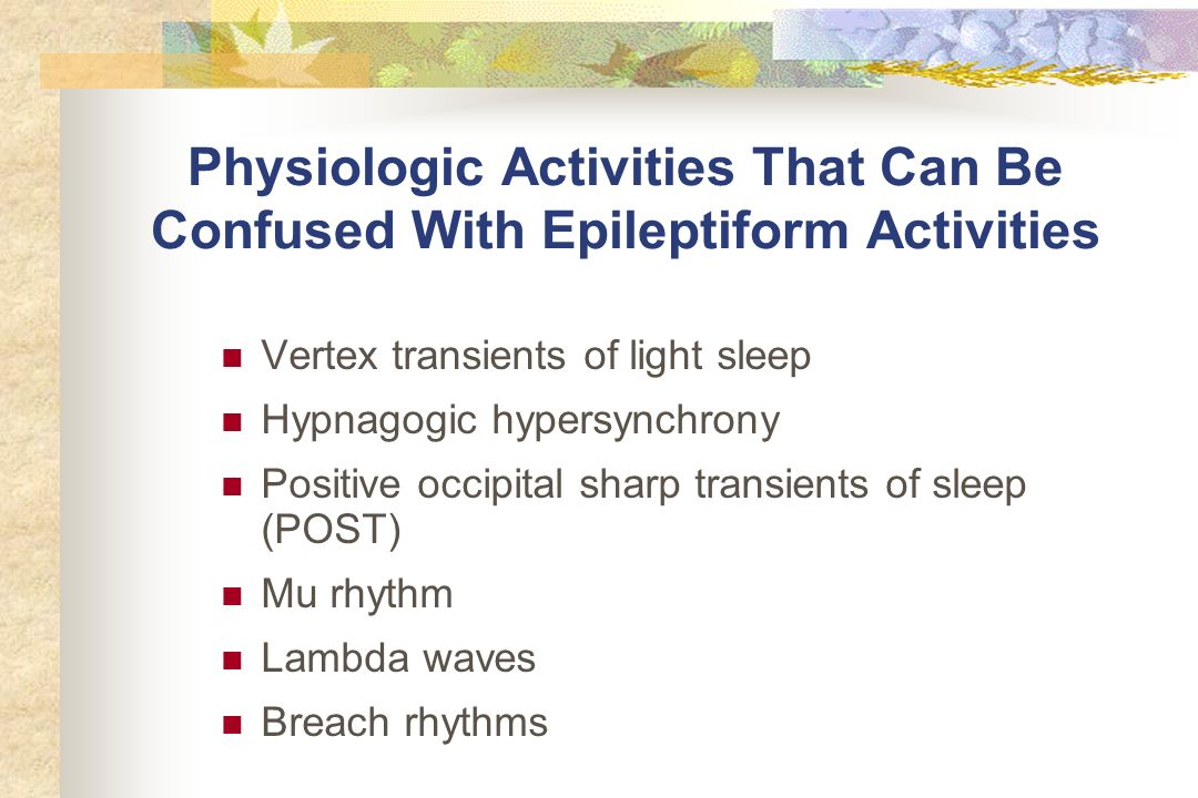 Physiologic Activities That Can Be Confused With Epileptiform Activities